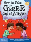 How-to-Take-the-Grrrr-Out-of-Anger