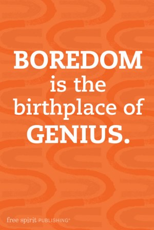 The Benefits of Boredom