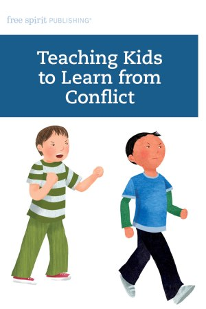 Teaching Kids to Learn from Conflict
