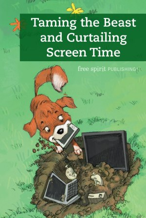 Taming the Beast and Curtailing Screen Time