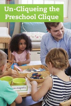Un-Cliqueing the Preschool Clique