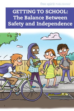 Getting to School: The Balance Between Safety and Independence