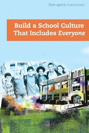 Build a School Culture That Includes Everyone