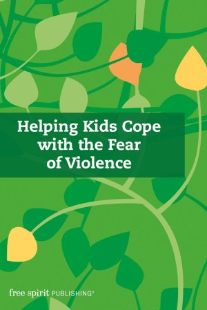 Helping Kids Cope with the Fear of Violence