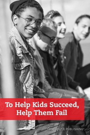 To Help Kids Succeed, Help Them Fail