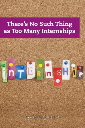 There's No Such Thing as Too Many Internships