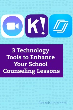 3 Technology Tools to Enhance Your School Counseling Lessons