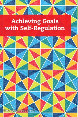 Achieving Goals with Self-Regulation