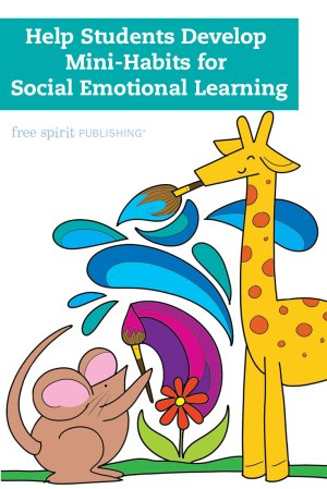 Help Students Develop Mini-Habits for Social and Emotional Learning