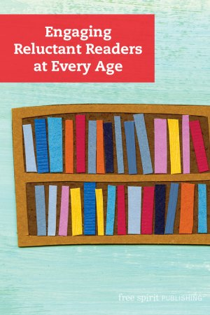 Engaging Reluctant Readers at Every Age