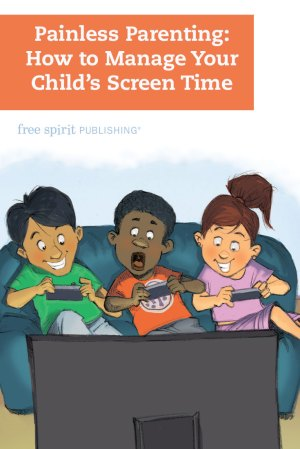 Painless Parenting: How to Manage Your Child's Screen Time