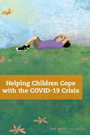 Helping Children Cope with the COVID-19 Crisis