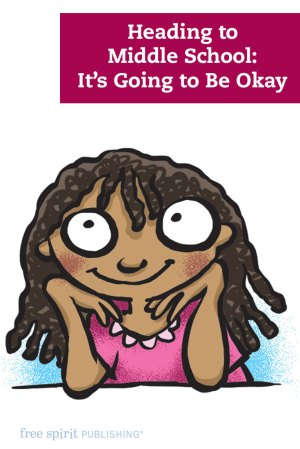 Heading to Middle School: It's Going to Be Okay