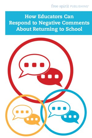 How Educators Can Respond to Negative Comments About Returning to School