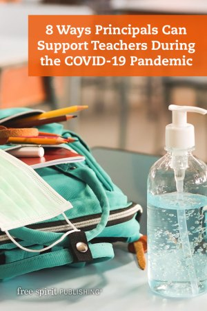 8 Ways Principals Can Support Teachers During the COVID-19 Pandemic