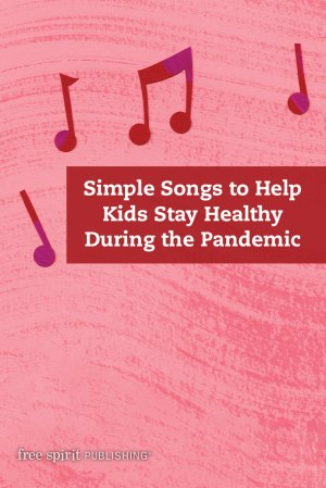 Simple Songs to Help Kids Stay Healthy During the Pandemic