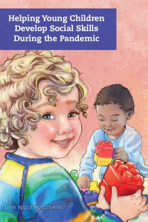 Helping Young Children Develop Social Skills During the Pandemic