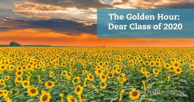 The Golden Hour: Dear Class of 2020