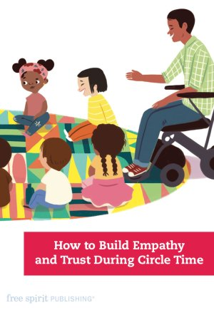 How to Build Empathy and Trust During Circle Time