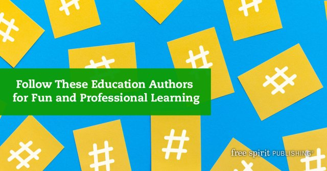 Follow These Education Authors for Fun and Professional Learning