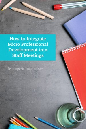 How to Integrate Micro Professional Development into Staff Meetings