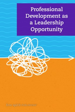 Professional Development as a Leadership Opportunity