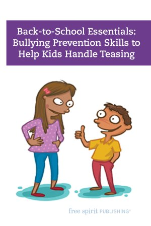 Back-to-School Essentials: Bullying Prevention Skills to Help Kids Handle Teasing