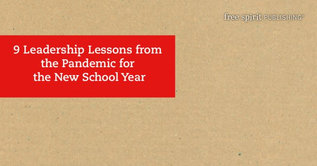 9 Leadership Lessons from the Pandemic for the New School Year
