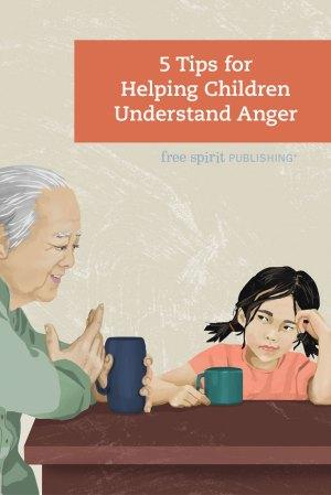 5 Tips for Helping Children Understand Anger
