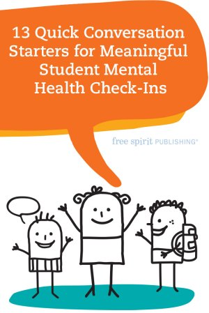 13 Quick Conversation Starters for Meaningful Student Mental Health Check-Ins