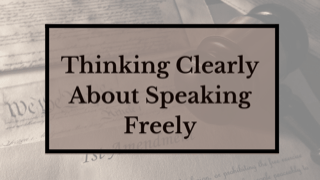 Thinking Clearly About Speaking Freely – Part 2
