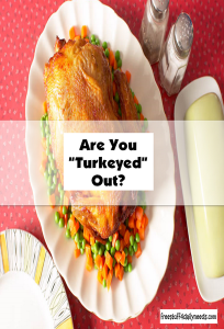 are you turkeyed out