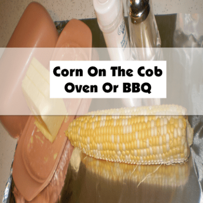 Corn on the Cob-Oven or BBQ