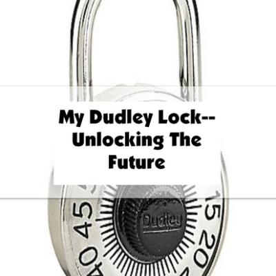 My Dudley Lock–Unlocking The Future