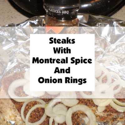 Steaks With Montreal Steak Spice And Onion Rings