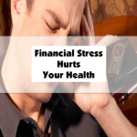 Financial Stress Hurts Your Health