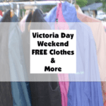 Victoria Day Weekend Free Clothes And More