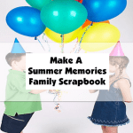 Make A Summer Memories Family Scrapbook