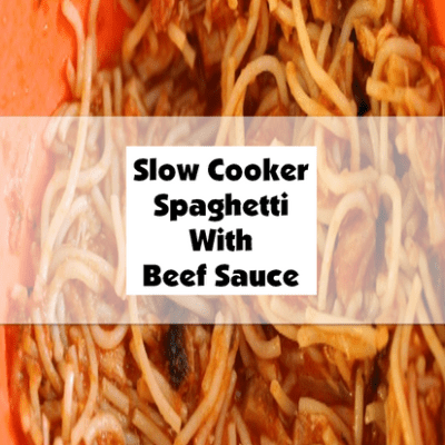 Slow Cooker Spaghetti With Beef Sauce