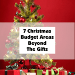 7 Christmas Budget Areas Beyond The Gifts