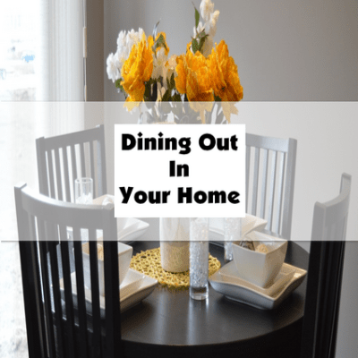 Dining Out In Your Home