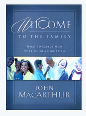 Grace to You Free Welcome to the Family Book by John MacArthur - Religious, US