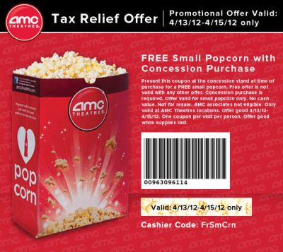Free Printable Coupon for a Free Small Popcorn with Concession Purchase at AMC Theatres Tax Relief Offer via Facebook - April 13 to 15, 2012