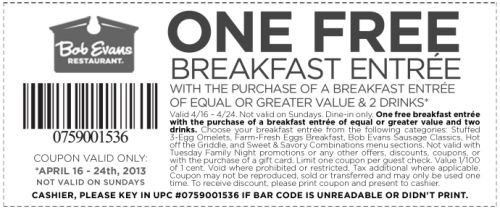 Bob Evans Restaurant Buy One Breakfast Entrée with Two Drinks Get One Entrée Free - Exp. April 24, 2013