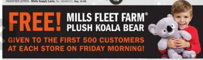 Mills Fleet Farm Free Plush Koala Bear to the First 500 Customers on Black Friday