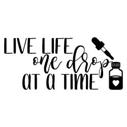 Quote Live Life One Drop At A Time SVG