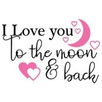 Quote I Love You To The Moon And Back SVG