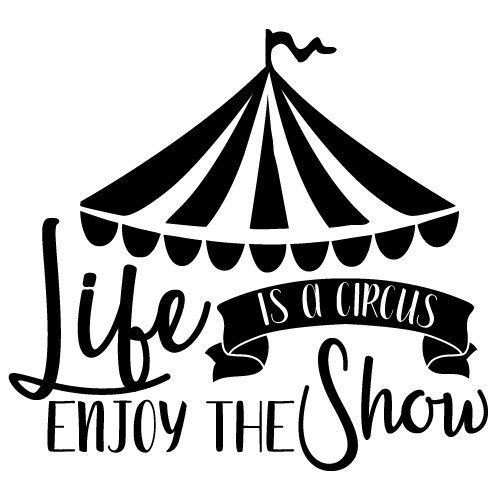 another chance c1d1f 66b58 Free SVG Files | SVG, PNG, DXF, EPS | Life is a Circus Quote