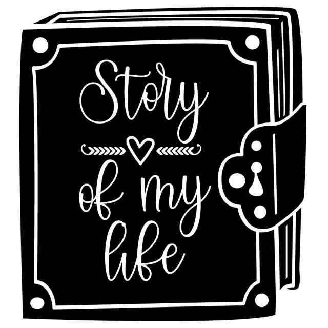 Quote Story Of My Life SVG
