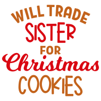 Quote Will Trade Sister For Christmas Cookies SVG